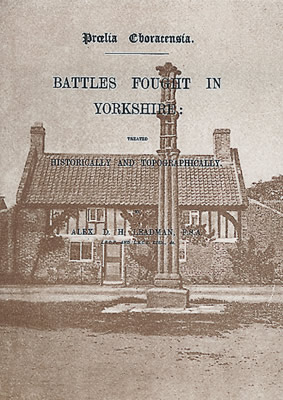 Battles Fought in Yorkshire Book by Alex D. H. Leadman