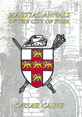Martial Annals of the City of York