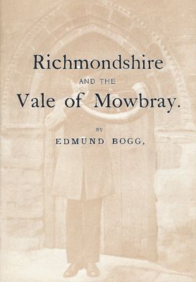 Richmondshire and the Vale of Mowbray Book by Edmund Bogg